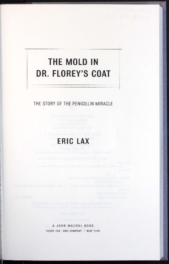 The mold in Dr. Florey's coat: the story of the penicillin miracle.